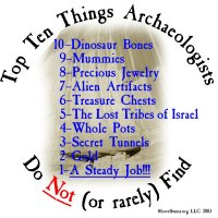 Top 10 Things Archaeologist Do Not-or rarely-Find