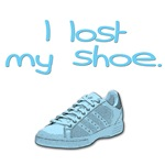 I lost my shoe.