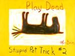 Play Dead - Stupid Pet Trick #2