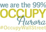Occupy Aurora T-Shirts