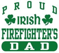 Proud Irish Firefighter's Dad t-shirts