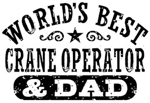 World's Best Crane Operator and Dad t-shirt
