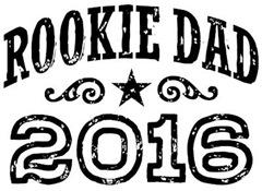 Rookie Dad 2016 t-shirt