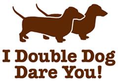 I Double dog Dare You, Dachshund t-shirt