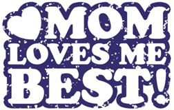Mom Loves Me Best t-shirts