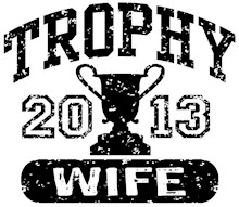Trophy Wife 2013 t-shirts