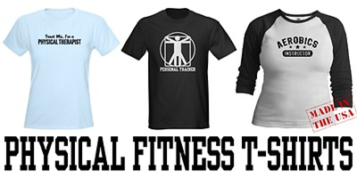 Physical Fitness t-shirts