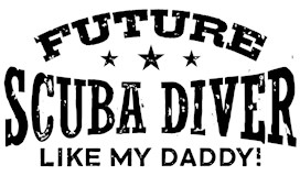 Future Scuba Diver Like My Daddy t-shirt
