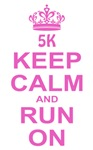 Keep Calm Run On Pink  5K