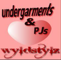 wyldstylz undergarments and PJs!!