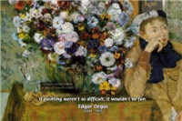 Edgar Degas Painting Difficulty of Art Quote