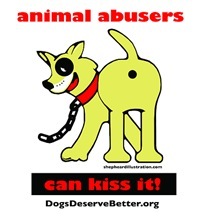 Animal Abusers Can Kiss It!