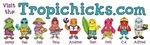 Tropichicks Cast of Characters