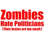 Zombies Hate Politicians
