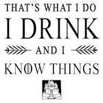I Drink and I Know Things Tyrion Lannister