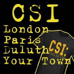 CSI for Your Town! Or Paris, London, Duluth...