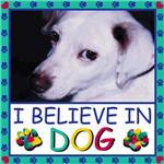 I Believe in DOG