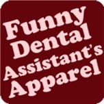 Dental Assistants Apparel and Gifts