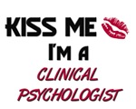 Kiss Me I'm a CLINICAL PSYCHOLOGIST