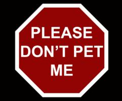 Please Don't Pet Me Stop Sign