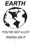 Earth - You've Got a Lot Riding On It!