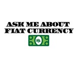 Fiat Currency - Ask Me