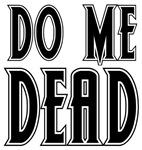 Do Me Dead