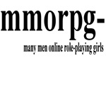 mmorpg - many men role-playing girls
