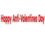 Happy Anti Valentines Day!