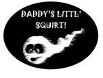 DADDY'S LITTL' SQUIRT