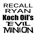 Recall House Rep. Paul Ryan Corporate Minion