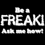 Be a Freak.