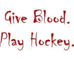 Give Blood, Play Hockey