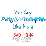 Petty and Vindictive