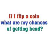If I flip a coin..