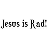 Jesus is Rad!