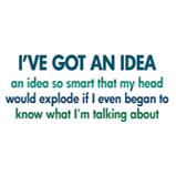 I've Go An Idea