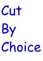Cut By Choice