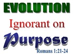 Evolution - IGNORANT ON PURPOSE