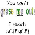 No gross science teacher