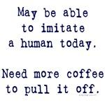 Imitate human with coffee