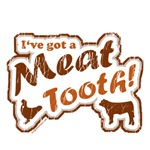 I've got a MEAT tooth!