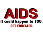 Get Educated AIDS T-Shirts & Merchandise