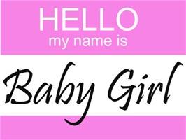 Hello My Name Is Baby Girl