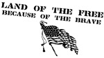 Because of the Brave - B&W Flag