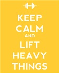 Keep Calm and Lift Heavy Things