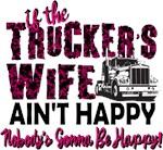 If the Trucker's Wife Ain't Happy