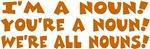 I'm a Noun!