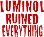 Luminol Ruined Everything