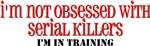 Serial Killer in Training
